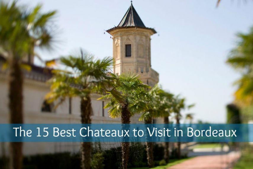 15 best chateaux in bordeaux