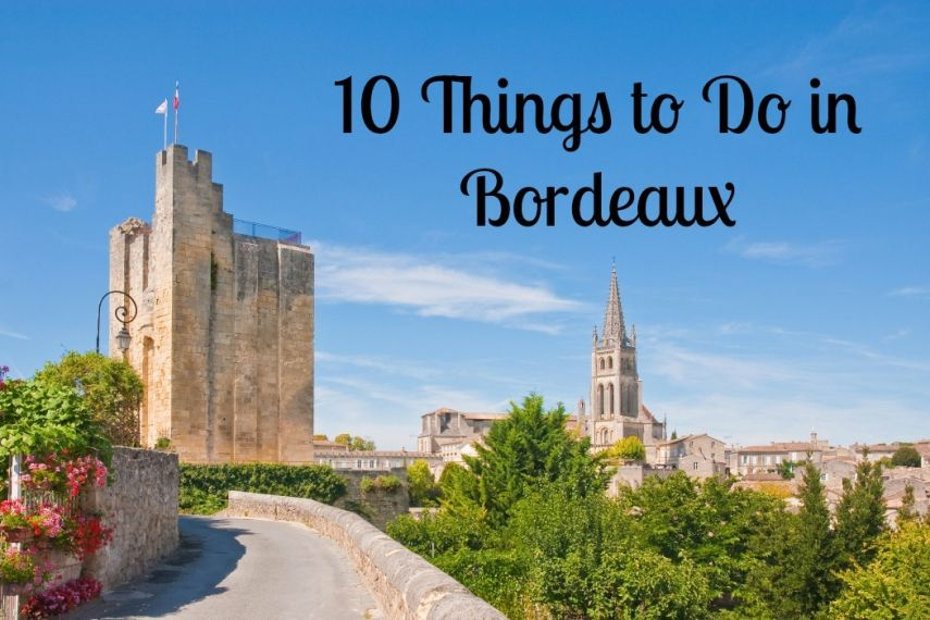 10 top things to do in Bordeaux